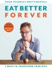 Eat Better Forever: 7 Ways to Transform Your Diet Cover Image