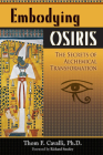 Embodying Osiris: The Secrets of Alchemical Transformation Cover Image
