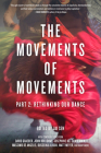 The Movements of Movements : Part 2: Rethinking Our Dance Cover Image