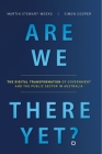 Are We There Yet?: The Digital Transformation of Government and the Public Service in Australia Cover Image