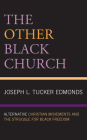 The Other Black Church: Alternative Christian Movements and the Struggle for Black Freedom Cover Image