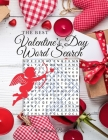 The Best Valentine's Day Word Search: 40 Word Search Puzzles for Everyone Cover Image