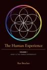 The Human Experience: Volume I What Is the Human Experience? Cover Image