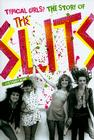 Typical Girls?: The Story of the Slits Cover Image