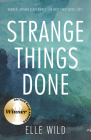 Strange Things Done Cover Image