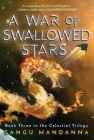 A War of Swallowed Stars (Celestial Trilogy #3) Cover Image