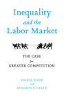 Inequality and the Labor Market: The Case for Greater Competition Cover Image