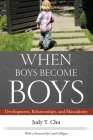 When Boys Become Boys: Development, Relationships, and Masculinity Cover Image
