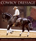 Cowboy Dressage: Riding, Training, and Competing with Kindness as the Goal and Guiding Principle Cover Image