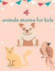 4 animal stories for kids: Help your children learn Cover Image