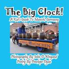 The Big Clock! a Kid's Guide to Munich, Germany Cover Image