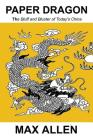 Paper Dragon: The Bluff and Bluster of Today's China Cover Image