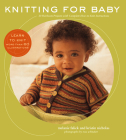 Knitting for Baby: 30 Heirloom Projects with Complete How-to-Knit Instructions Cover Image