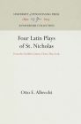 Four Latin Plays of St. Nicholas: From the Twelfth-Century Fleury Play-Book (Anniversary Collection) Cover Image