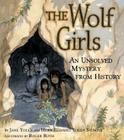 The Wolf Girls: An Unsolved Mystery from History Cover Image