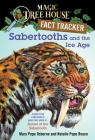 Sabertooths and the Ice Age: A Nonfiction Companion to Magic Tree House #7: Sunset of the Sabertooth (Magic Tree House (R) Fact Tracker #12) Cover Image