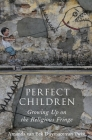 Perfect Children: Growing Up on the Religious Fringe Cover Image