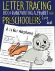 Letter Tracing Book Handwriting Alphabet for Preschoolers Cute Seal: Letter Tracing Book -Practice for Kids - Ages 3+ - Alphabet Writing Practice - Ha Cover Image