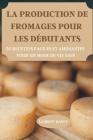 La Production de Fromages Pour Les Débutants 50 Recettes Faciles Et Amusantes Pour Un Mode de Vie Sain Cover Image