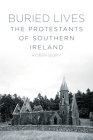 Buried Lives: The Protestants of Southern Ireland Cover Image