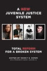 A New Juvenile Justice System: Total Reform for a Broken System (Families #6) Cover Image