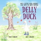 Delly Duck: Why A Little Chick Couldn't Stay With His Birth Mother: A foster care and adoption story book for children, to explain Cover Image