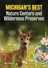 Michigan's Best Nature Centers and Wilderness Preserves Cover Image