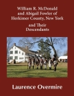 William R. McDonald and Abigail Fowler of Herkimer County, New York and Their Descendants Cover Image