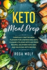 Keto Meal Prep: Carefully Crafted Meal Planner For A Refreshing Keto Cleanse Utilizing Keto Air Fryer Recipes, Southern Keto Diet, and Cover Image