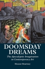 Doomsday Dreams: The Apocalyptic Imagination in Contemporary Art Cover Image