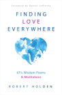 Finding Love Everywhere: 67 1/2 Wisdom Poems and Meditations Cover Image