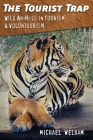 The Tourist Trap: Wild Animals in Tourism and Voluntourism Cover Image