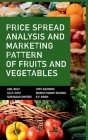 Price Spread Analysis And Marketing Pattern Of Fruits And Vegetables Cover Image