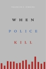 When Police Kill Cover Image