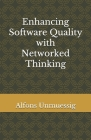 Enhancing Software Quality: with Networked Thinking Cover Image