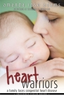 Heart Warriors: A Family Faces Congenital Heart Disease Cover Image