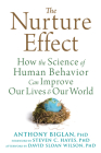 The Nurture Effect: How the Science of Human Behavior Can Improve Our Lives and Our World Cover Image