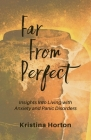 Far From Perfect: Insights into Living with Anxiety and Panic Disorders Cover Image