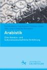 Arabistik: Eine Literatur- Und Kulturwissenschaftliche Einführung Cover Image