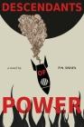 Descendants of Power: A Dystopian Sci-fi Novel Cover Image