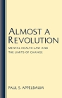 Almost a Revolution: Mental Health Law and the Limits of Change Cover Image