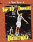 Top 10 Dunkers in Basketball (Sports Greats) Cover Image