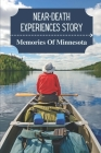 Near-Death Experiences Story: Memories Of Minnesota: Story About Childhood Adventure Cover Image