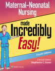 Maternal-Neonatal Nursing Made Incredibly Easy (Incredibly Easy! Series®) Cover Image