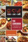 Peace, Love, and Low Carb - The Cookbook - 3 Ingredients to a Healthier You! Cover Image
