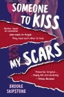 Someone To Kiss My Scars: A Teen Thriller Cover Image