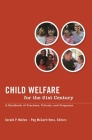 Child Welfare for the Twenty-First Century: A Handbook of Practices, Policies, and Programs Cover Image