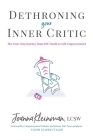 Dethroning Your Inner Critic: The Four-Step Journey from Self-Doubt to Self-Empowerment Cover Image