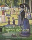 The Age of French Impressionism: Masterpieces from the Art Institute of Chicago Cover Image