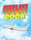 Airplane Coloring Book: For Kids Who Love Planes and Helicopters, Stress Relief, Easy, Fun Cover Image